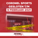 Lockdown | Gesloten t/m 9 februari 2021 | Coronel Sports Huizen