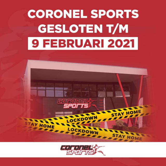 Lockdown   Gesloten t/m 9 februari 2021   Coronel Sports Huizen